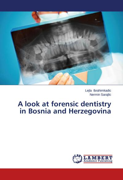 A look at forensic dentistry in Bosnia and Herzegovina