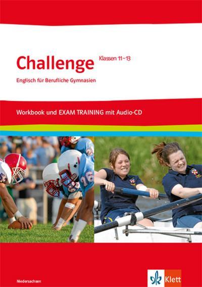 Challenge. Workbook und EXAM TRAINING mit herausnehmbaren Lösungen + Audios auf CD-ROM Klasse 11-13. Ausgabe für Niedersachsen