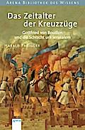 Das Zeitalter der Kreuzzüge: Gottfried von Bo ...