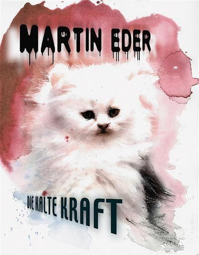 Martin Eder. Die Kalte Kraft: Publikation zur Ausstellung Kunstverein Lingen Kunsthalle 15.8. - 10.10.2004