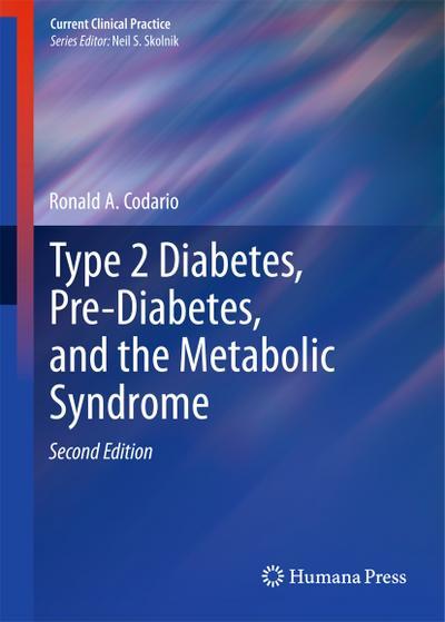 Type 2 Diabetes, Pre-Diabetes, and the Metabolic Syndrome