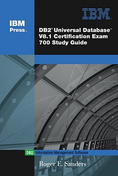 DB2 Universal Database V8.1 Certification Exam 700 Study Guide by Sanders, Ro...