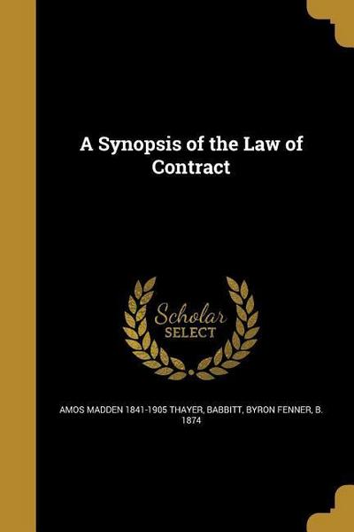 SYNOPSIS OF THE LAW OF CONTRAC