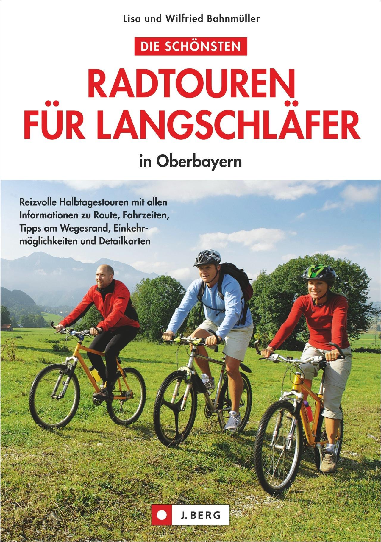 Die schönsten Radtouren für Langschläfer in Oberbayern Lisa Ba... 9783765842504