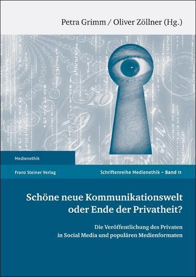 Schöne neue Kommunikationswelt oder Ende der Privatheit?