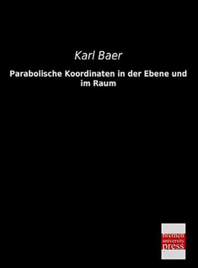 Parabolische Koordinaten in der Ebene und im Raum
