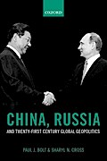 China, Russia, and Twenty-First Century Global Geopolitics
