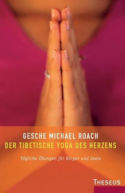 Der tibetische Yoga des Herzens