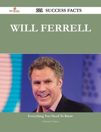 Will Ferrell 221 Success Facts - Everything you need to know about Will Ferrell