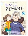 Oma isst Zement!: mit einem Nachwort vom KDA