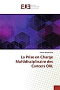 La Prise en Charge Multidisciplinaire des Cancers ORL