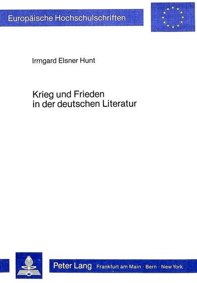 Krieg und Frieden in der deutschen Literatur