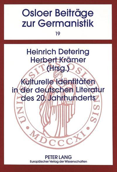 Kulturelle Identitäten in der deutschen Literatur des 20. Jahrhunderts