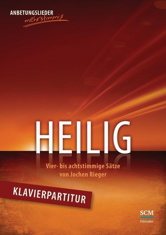 Jochen Rieger : Heilig - Klavierpartitur : 9783775155441