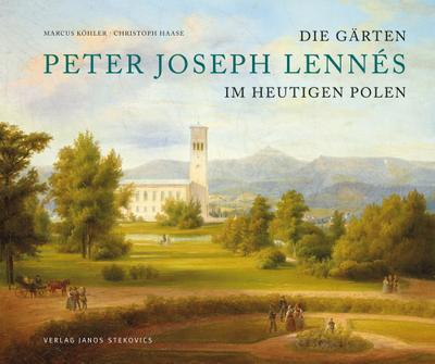 Die Gärten Peter Joseph Lennés im heutigen Polen