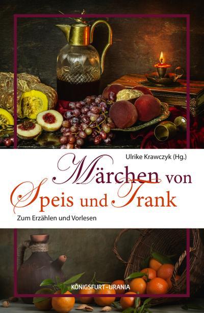 Märchen von Speis und Trank; Zum Erzählen und Vorlesen; Hrsg. v. Krawczyk, Ulrike; Deutsch; nicht illustriert