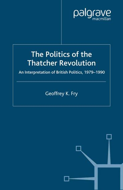The Politics of the Thatcher Revolution