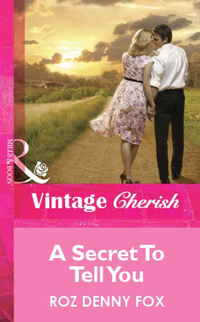 A Secret To Tell You (Mills & Boon Cherish)