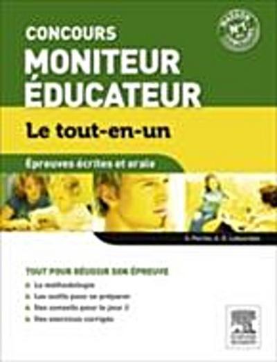 Le tout-en-un Concours Moniteur Educateur epreuves ecrites et orales