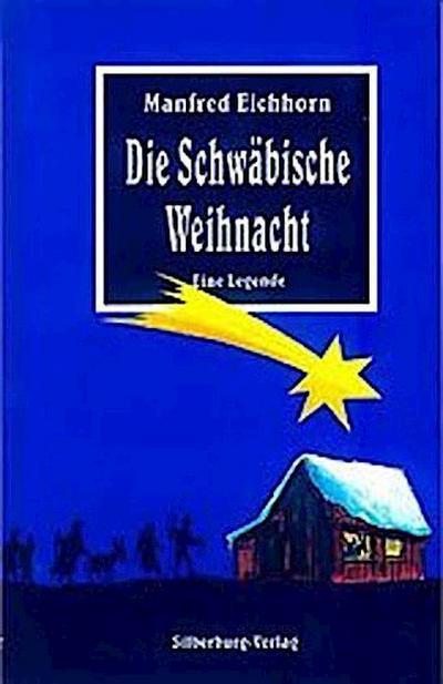 Die Schwäbische Weihnacht: Eine Legende