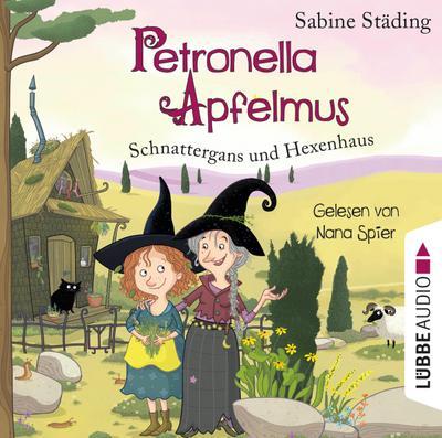 Petronella Apfelmus 06 - Schnattergans und Hexenhaus