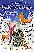 Eulenzauber. Flora und das Weihnachtswunder