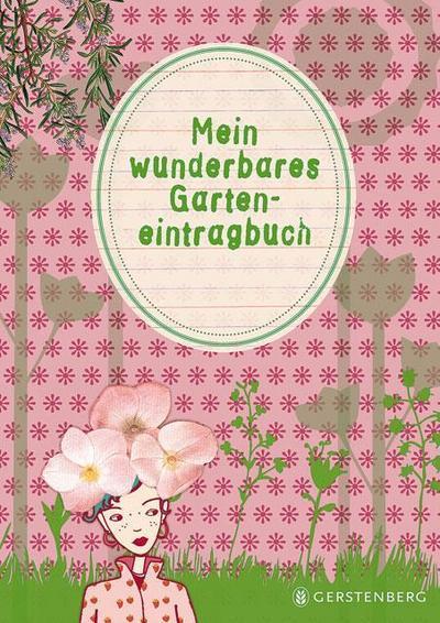 Mein wunderbares Garteneintragbuch
