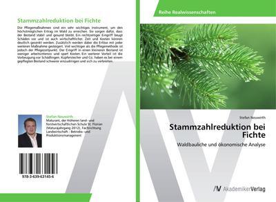 Stammzahlreduktion bei Fichte: Waldbauliche und ökonomische Analyse