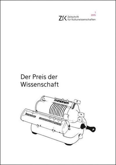 Der Preis der Wissenschaft: Zeitschrift für Kulturwissenschaften, Heft 1/2015