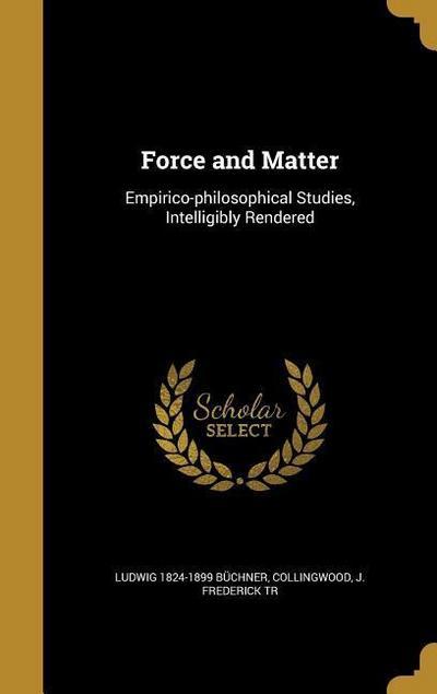FORCE & MATTER