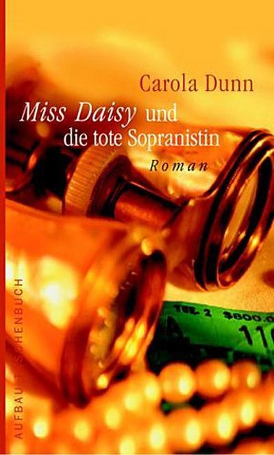 Miss Daisy und die tote Sopranistin. Roman