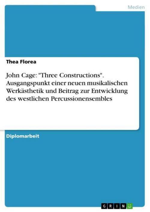 """John Cage: """"""""Three Constructions"""""""". Ausgangspunkt einer neuen musikalischen ..."""