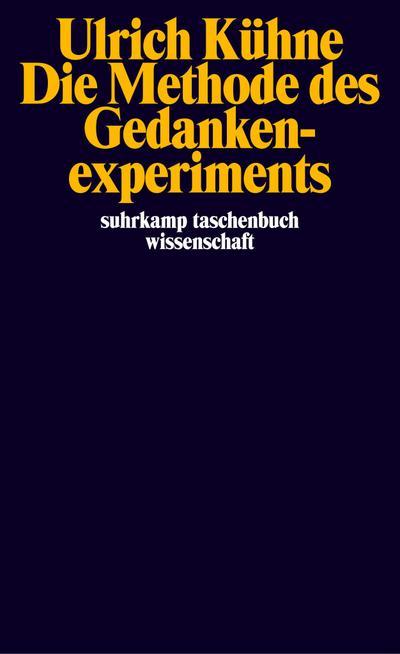Die Methode des Gedankenexperiments (suhrkamp taschenbuch wissenschaft)