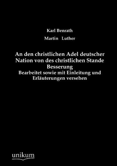 An den christlichen Adel deutscher Nation von des christlichen Stande Besserung