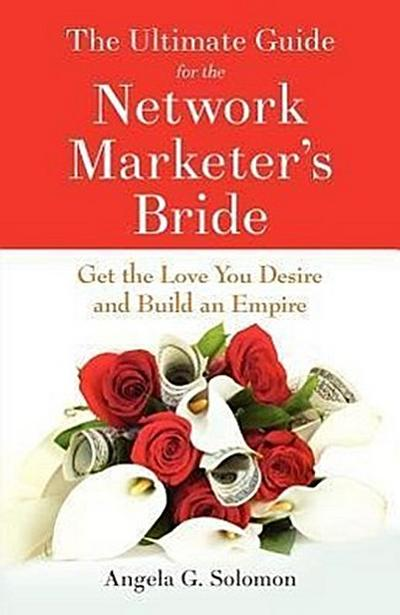 The Ultimate Guide for the Network Marketer's Bride