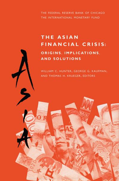 Asian Financial Crisis: Origins, Implications, and Solutions