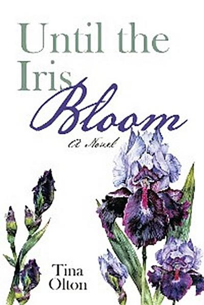 Until the Iris Bloom