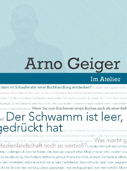 Werkstattgespräch mit Arno Geiger. Der Schwamm ist leer, jedenfalls dort, w ...