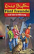 Fünf Freunde und die Entführung; Band 26   ; Ill. v. Christoph, Silvia /Aus d. Engl. v. Frischer, Catrin; Deutsch