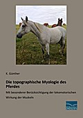 Die topographische Myologie des Pferdes