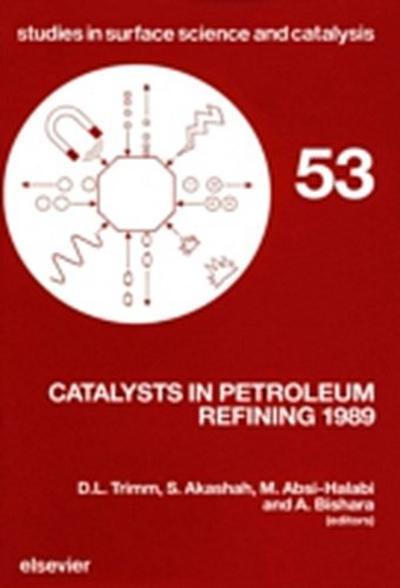 Catalysts in Petroleum Refining 1989