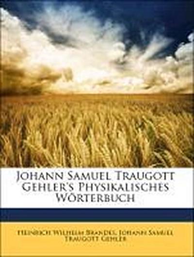 Johann Samuel Traugott Gehler's Physikalisches Wörterbuch
