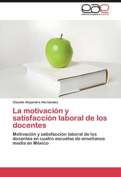 La motivación y satisfacción laboral de los docentes