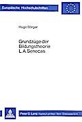 Grundzüge der Bildungstheorie L.A. Senecas