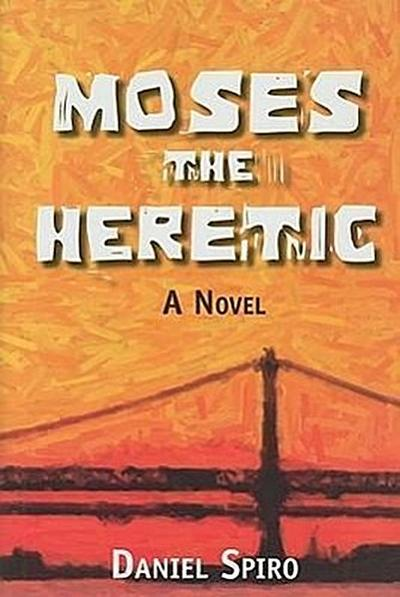Moses the Heretic