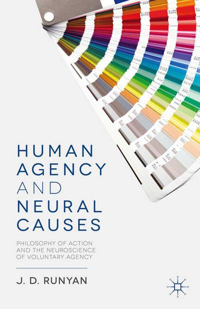 Human Agency and Neural Causes
