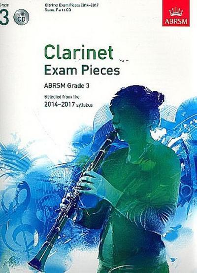 Clarinet Exam Pieces 2014-2017, Grade 3, Score, Part & CD