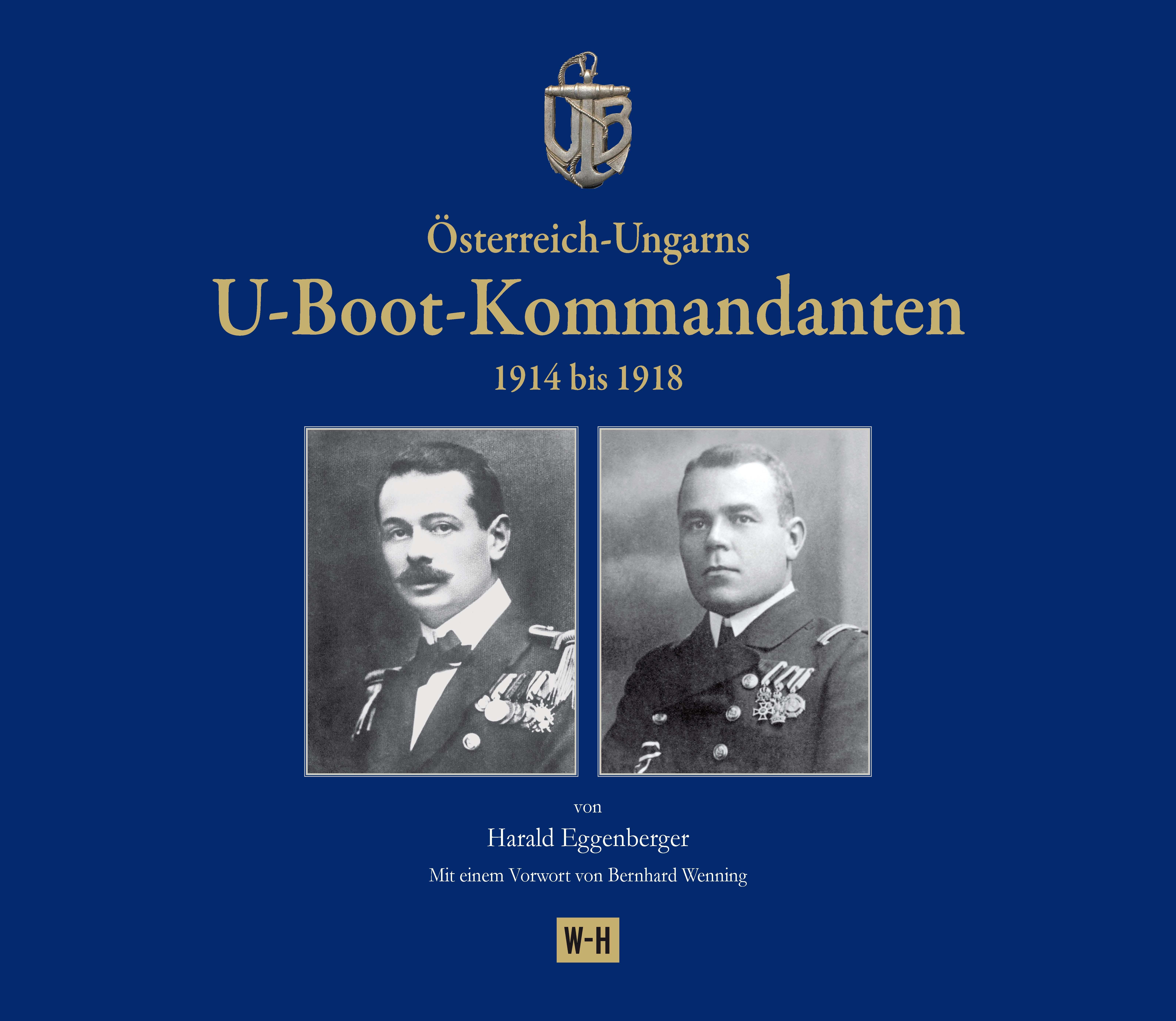 Harald Eggenberger / Österreich-Ungarns U-Boot-Kommandanten 9783950315134