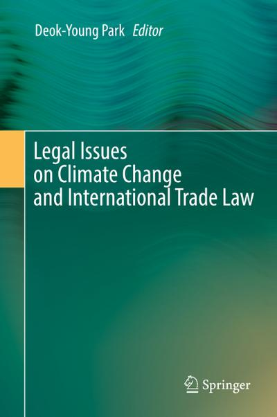 Legal Issues on Climate Change and International Trade Law