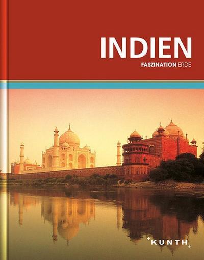 KUNTH Faszination Erde, Indien